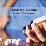 Uncompassionate: Physician Assisted Suicide